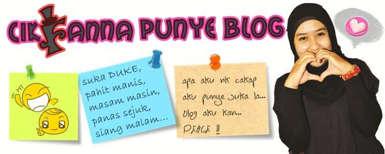 :: cik fanna punye blog ::