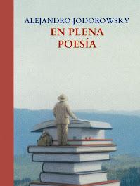Alejandro Jodorowsky En Plena Poesía (Compendio)
