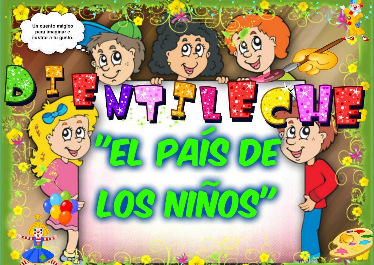 """DIENTILECHE"""" EL PAÍS DE LOS NIÑOS"""""""