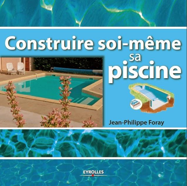 Livre construire soi m me sa piscine read and study - Construire sa propre piscine ...