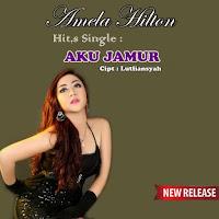 Amela Hilton - Aku Jamur (Janda Muda Dibawah Umur)