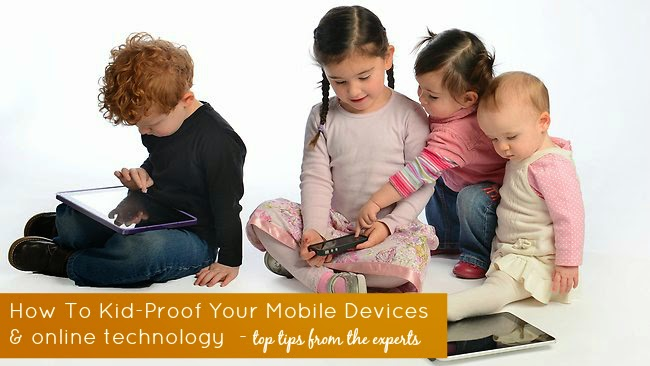 How To Kid Proof You Mobile Devices Online Technology Top Safety Tips From The Experts AT&T One Savvy Mom