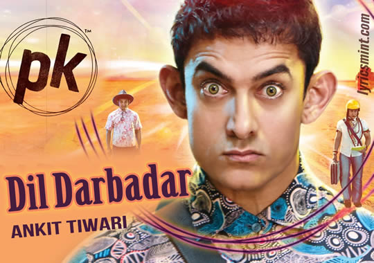 Dil Darbadar from PK