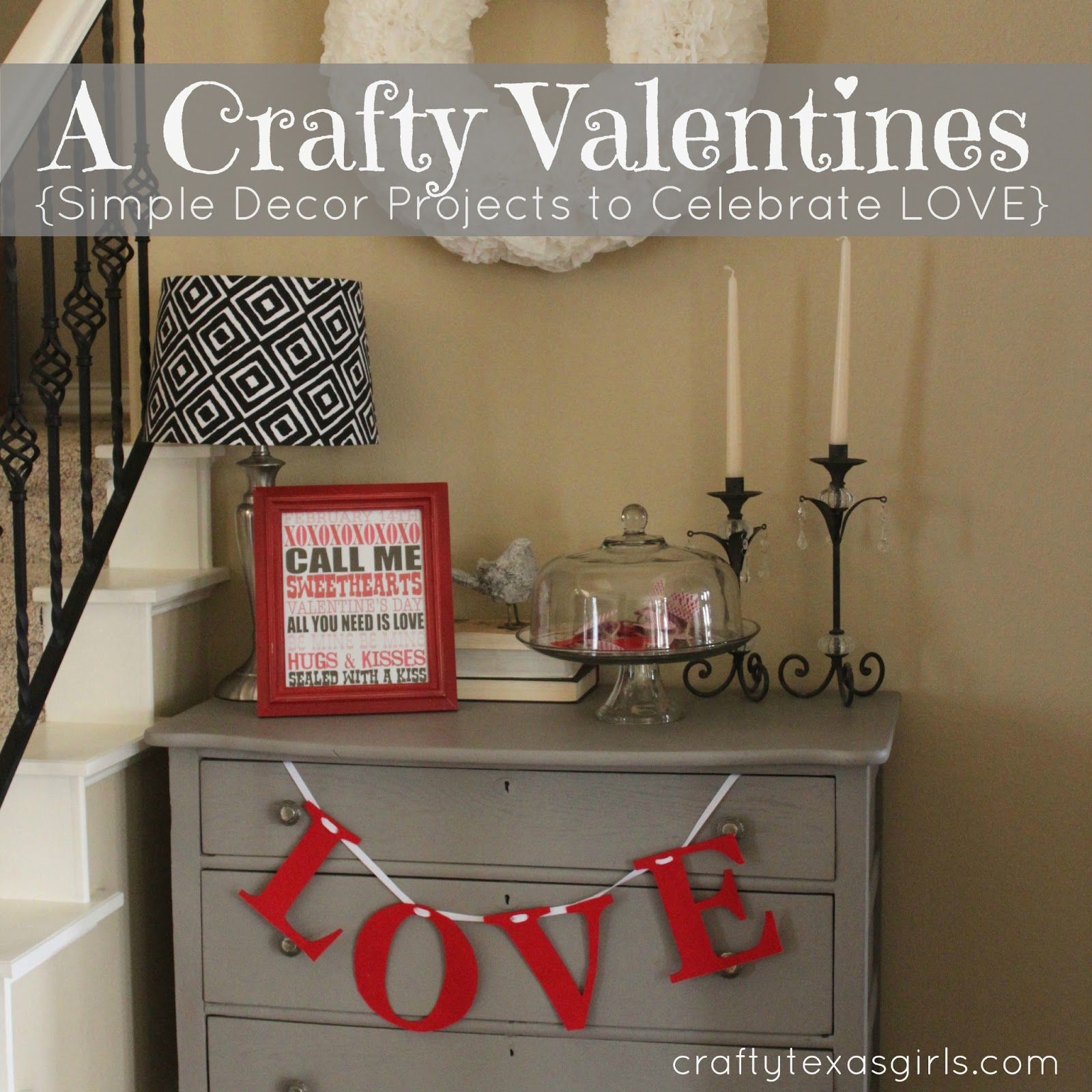 Crafty Texas Girls 5 Ways To Decorate For Valentines Day