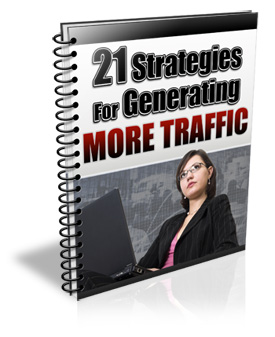 21 Strategies For Generating More Traffic