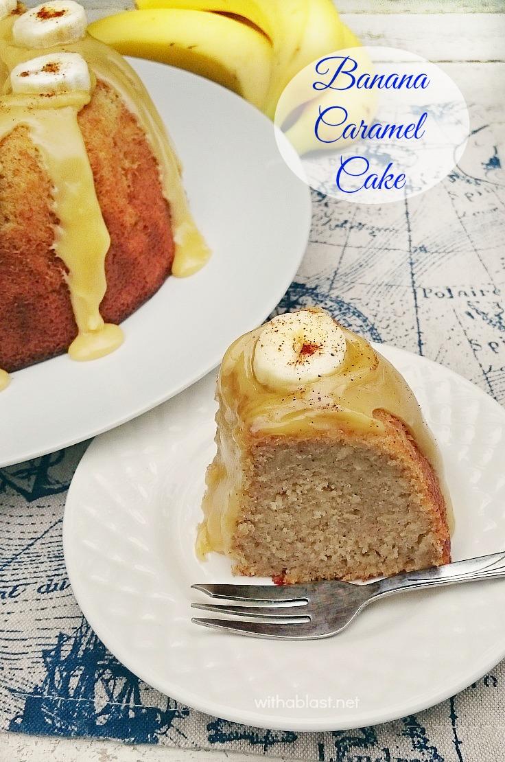 Banana Caramel Cake ~ This Banana Caramel Cake is dense, moist and ...