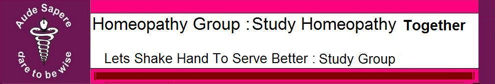 Homeopathy Study Group : Blog For Students,Physician and people to Share Our Thaughts