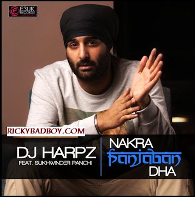 DJ Harpz ft. Sukhwinder Panchi - Nakra Panjaban Dha Lyrics