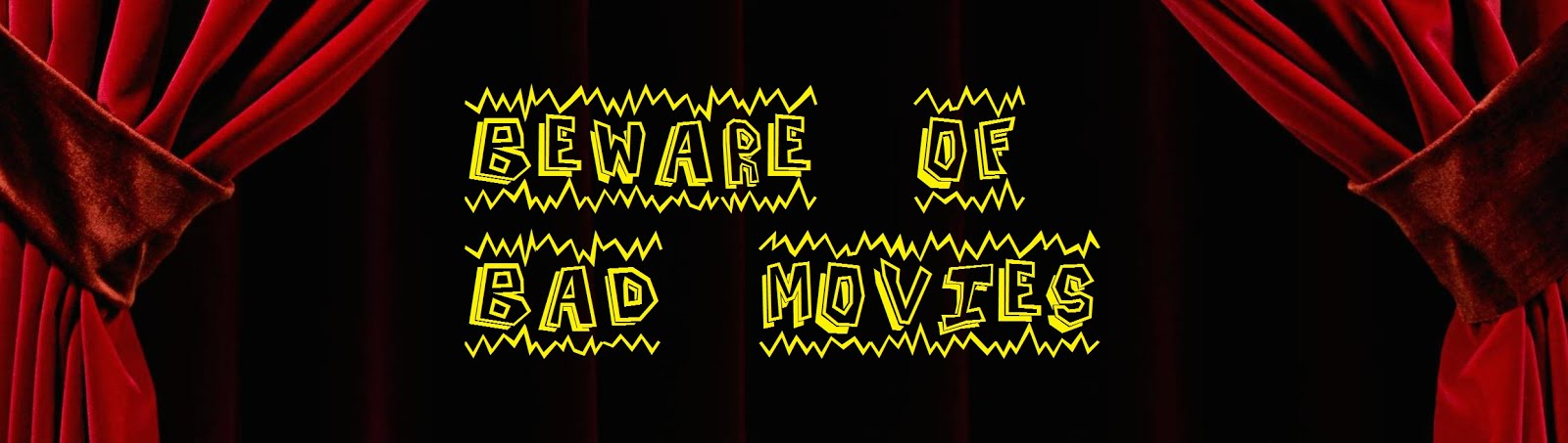 Beware of Bad Movies