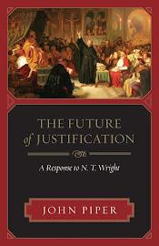EL FUTURO DE LA JUSTIFICACIÓN. UNA RESPUESTA A N.T. WRIGHT - JOHN PIPER