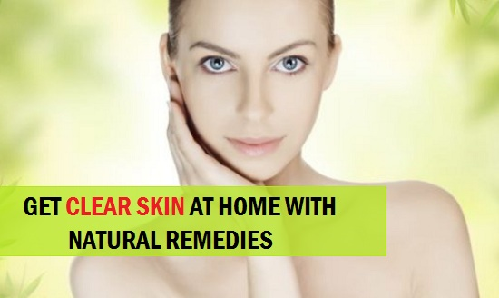 Skin natural remedies for clear 49 Ways
