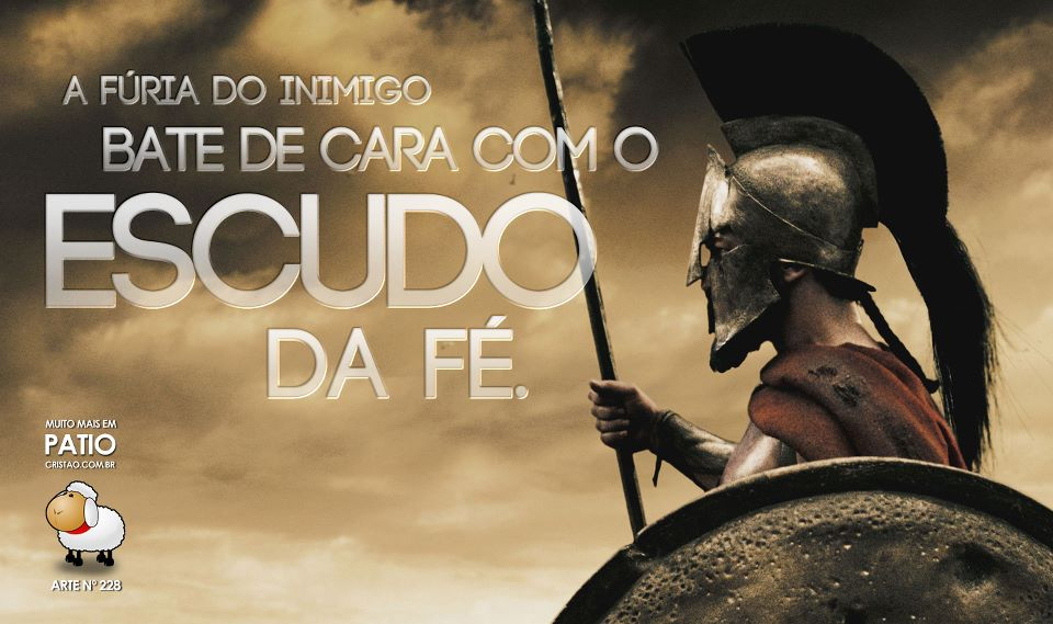 Mensagens Evangélicas para Facebook: Escudo da fé!