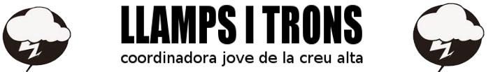 Llamps i Trons - Coordinadora Jove de La Creu Alta