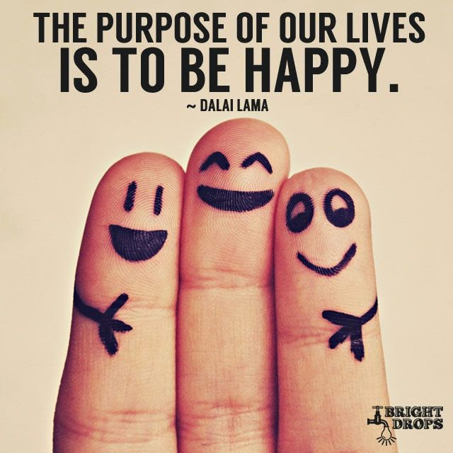 """The purpose of our lives is to be happy."" ~ Dalai Lama; Picture of three fingers with smiling faces drawn on them and it looks like the middle finger face is hugging the outer finger faces."