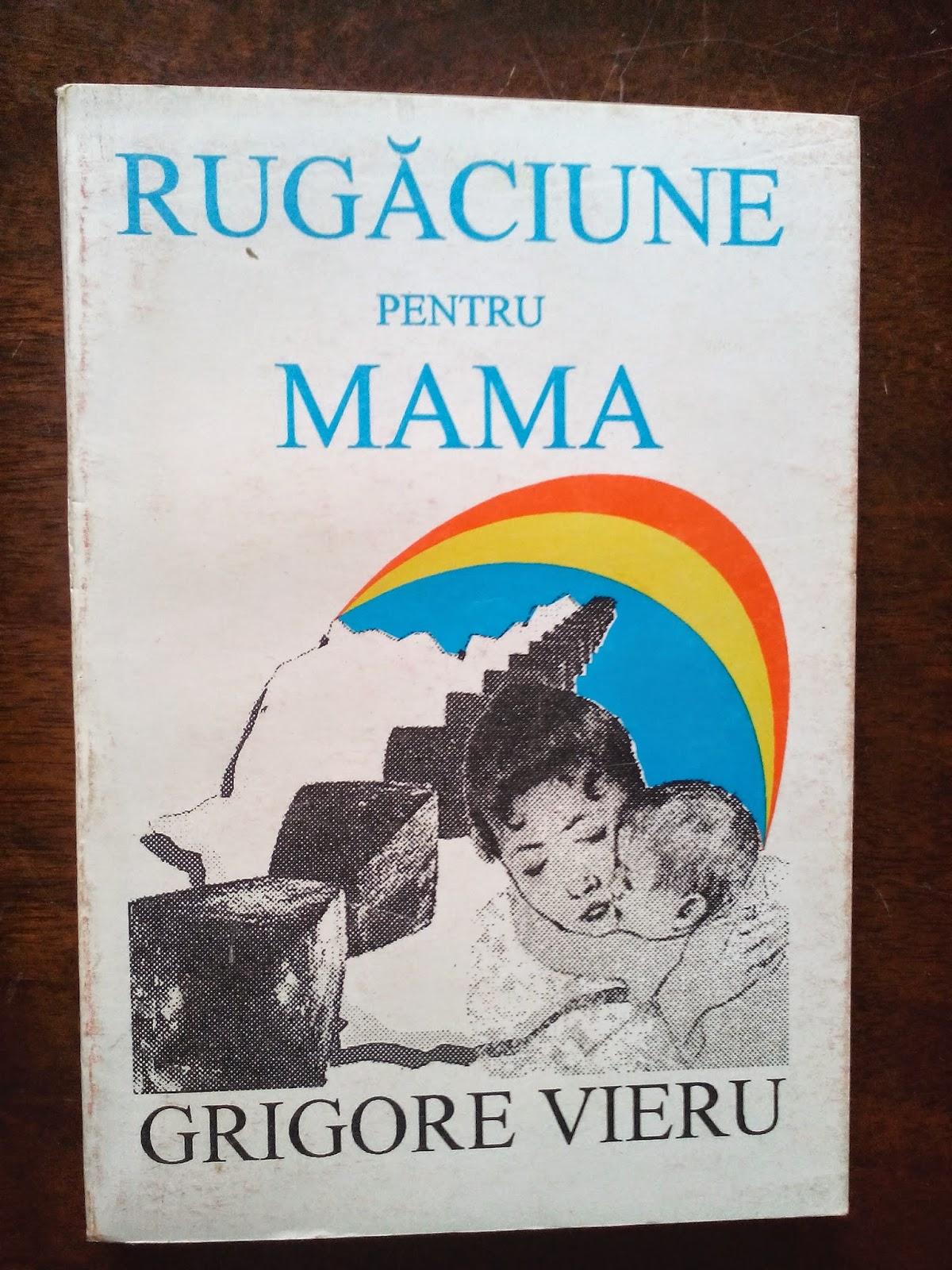Fundatia Scrisul Romanesc - Grigore Vieru - Rugaciune pentru mama