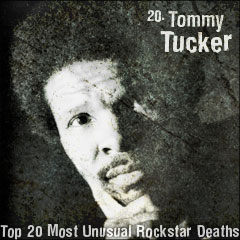 Top 20 Most Unusual Rockstar Deaths: 20. Tommy Tucker