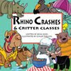 Rhino Crashes &amp; Critter Classes