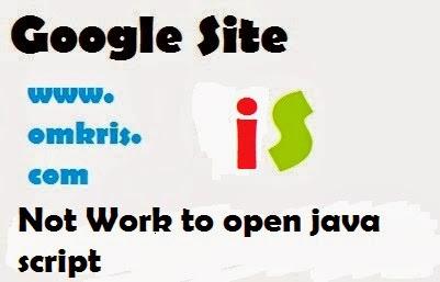 Java Script atau SWF dari Google Site tidak bisa lagi digunakan di Blog