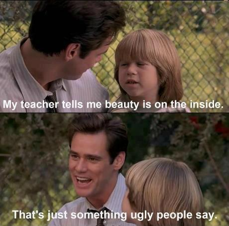 What ugly people usually say