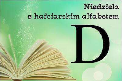 Niedziela z hafciarskim alfabetem D