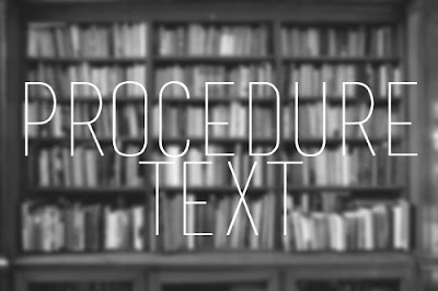 Pengertian Procedure Text Bahasa Inggris