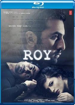 Roy (2015) Hindi Movie BluRay 720p 800mb Download