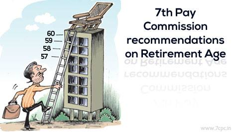 7th Pay Commission recommendations on Retirement Age