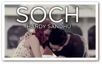 soch,hardy sandhu,hardy sandhu new song