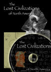 The Lost Civilizatioins of North America