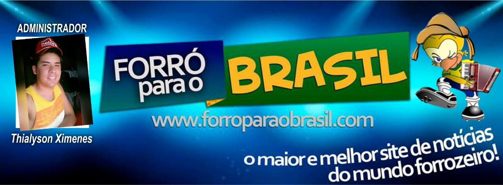 """Forró para o Brasil  """"O Melhor e mais atualizado do Brasil"""""""