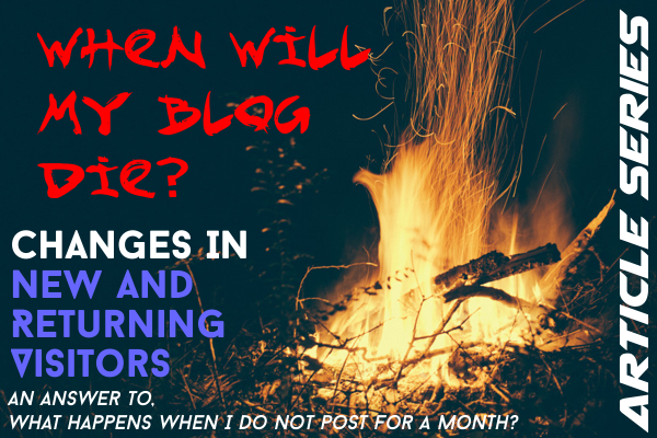 How will my Blog Die? (New and Returning Visitors) Front