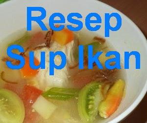 Resep Sup Ikan Nila Kuah Bening Segar