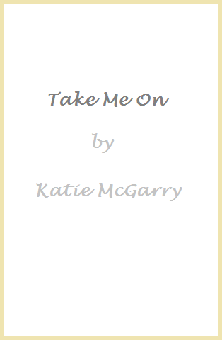 https://www.goodreads.com/book/show/18333898-take-me-on?ac=1