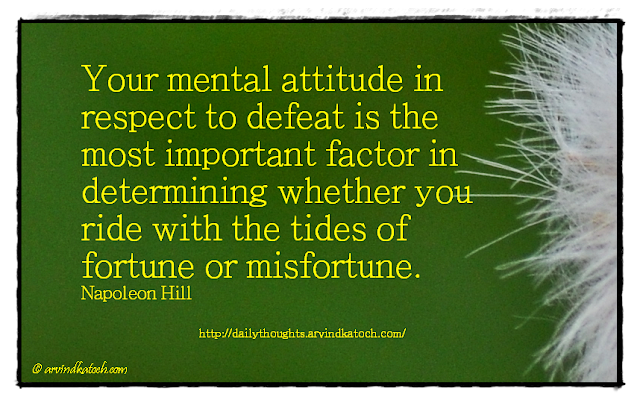 Daily Thought, Motivational, Respect, Defeat, Napoleon Hill, Fortune,