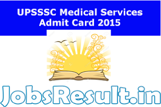 UPSSSC Medical Services Admit Card 2015