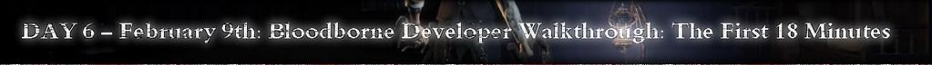 Bloodborne IGN First Day 6