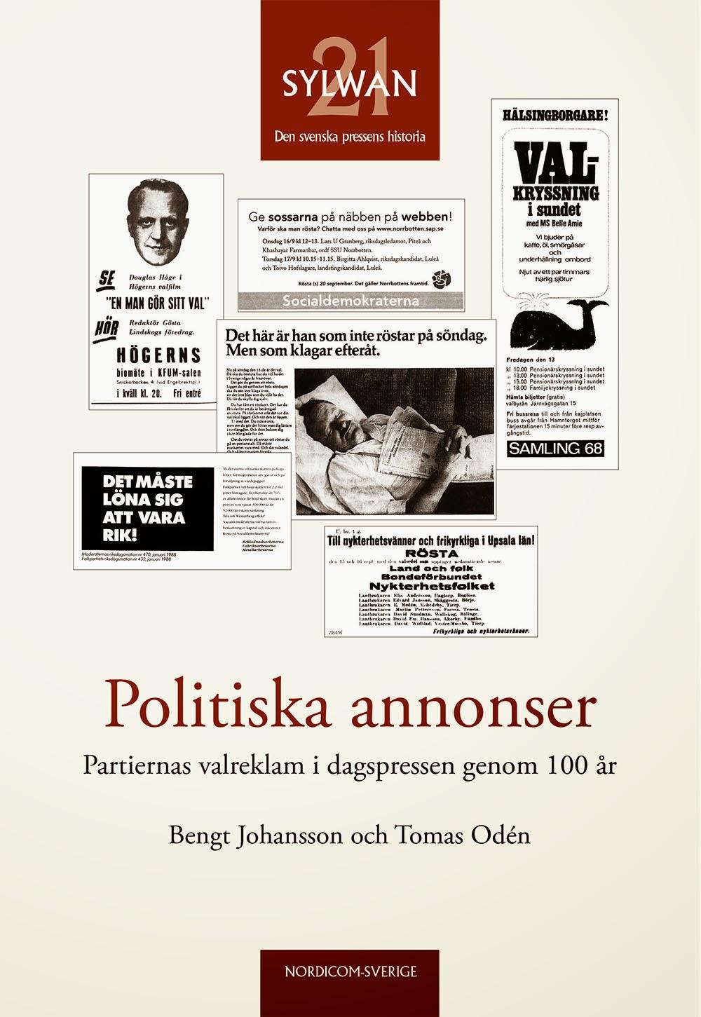 Politiska annonser. Partiernas valreklam i dagspressen genom 100 år