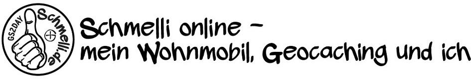 Schmelli online - mein Wohnmobil, Geocaching und ich!