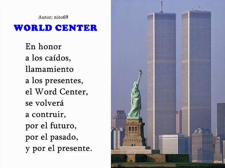 WORLD CENTER ( homenaje ). En honor a los caídos el día 11 / 9 / 2001, no sabotear este homenaje.