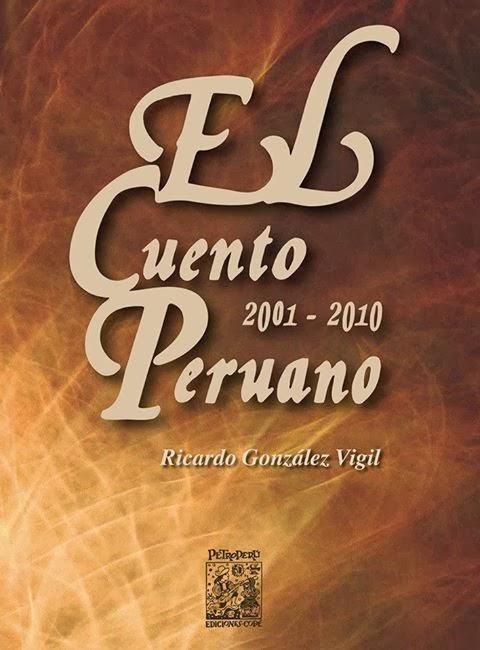 El cuento peruano 2001-2010 - Ricardo González Vigil