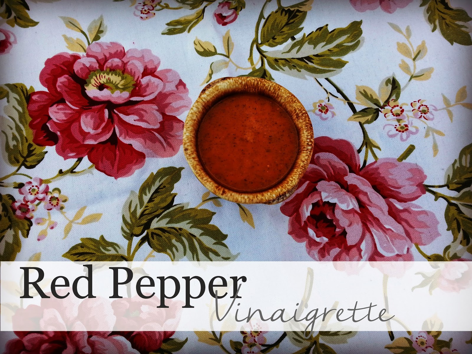 Red Pepper Vinaigrette...