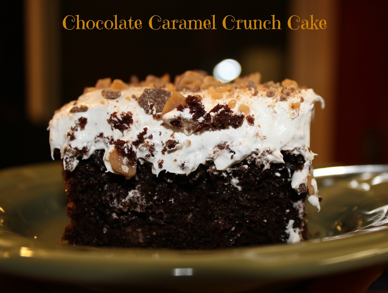 Michelle's Tasty Creations: Chocolate Caramel Crunch Cake