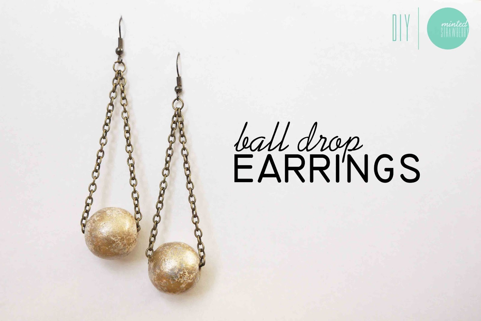 DIY: Gilded Ball Drop Earrings - Minted Strawberry