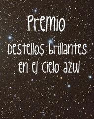 PREMIO DESTELLOS BRILLANTES EN EL CIELO AZUL