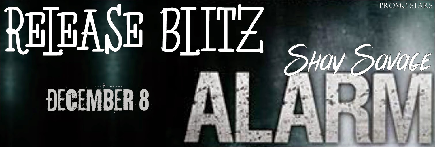 Release Blitz + Giveaway – Alarm by Shay Savage