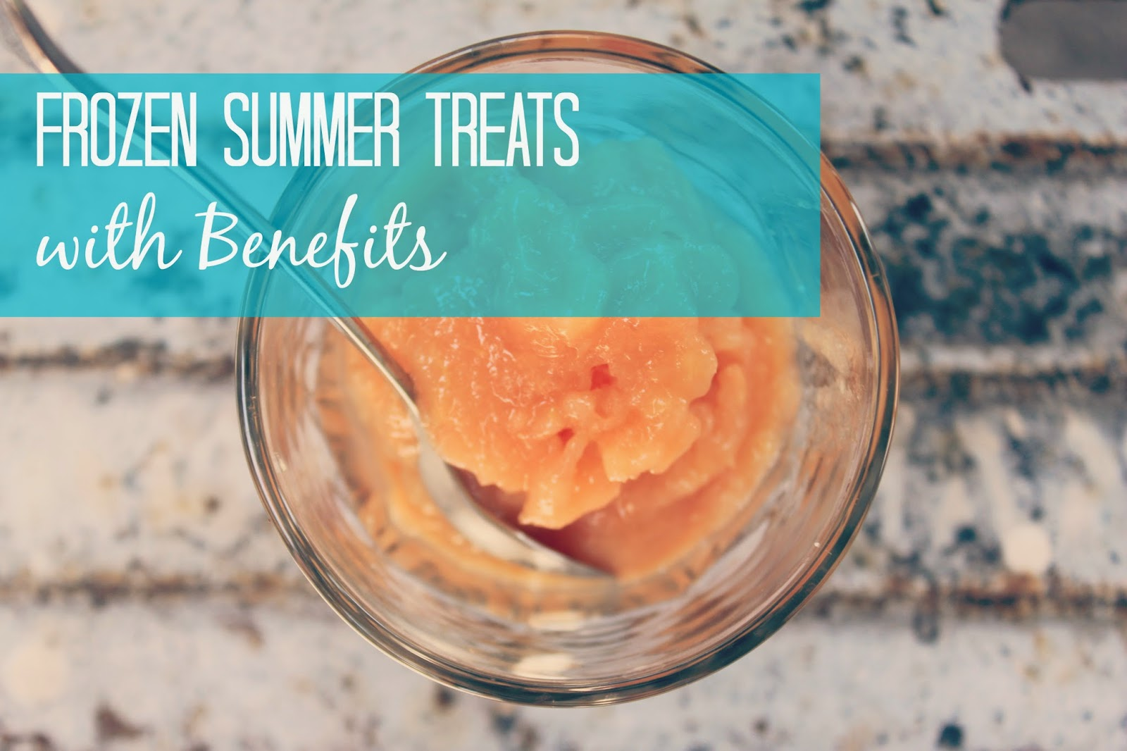 Frozen Healthy Summer Treats with Benefits