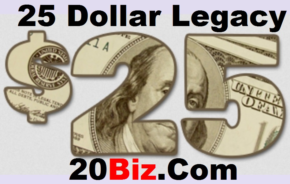 25 Dollar Legacy Rapid Retirement Income Platform Memberships Available 25DL.Biz   |  Michael Shell