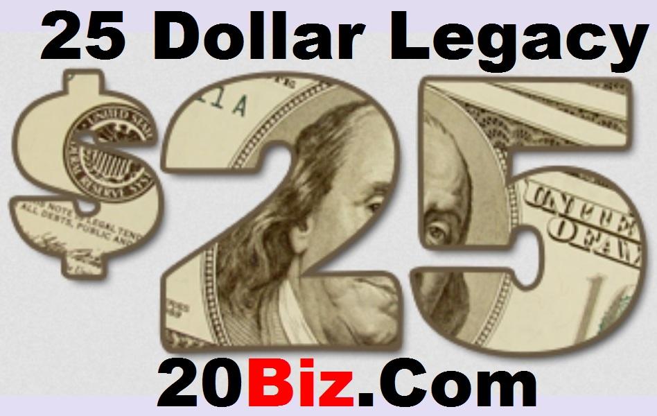 25 Dollar Legacy Rapid Retirement Income Platform Memberships Available 25DL.Biz   |  Michael Shell