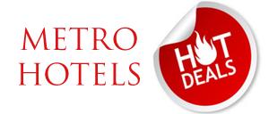 Metro Hotels Hot Deals