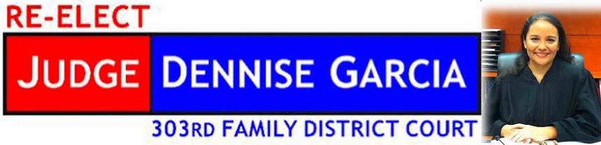 Re Elect Judge Dennise Garcia